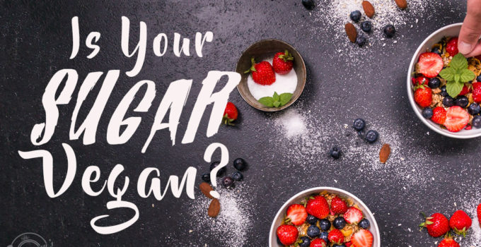 Is Your Sugar Vegan?